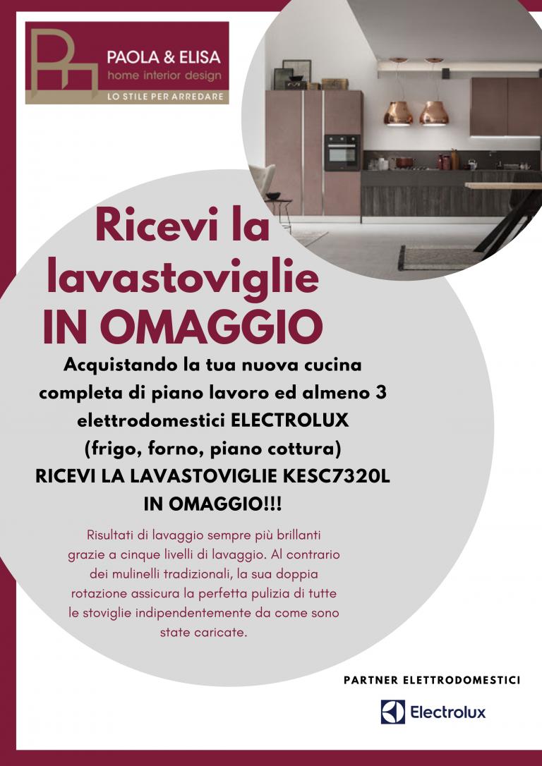 Acquista una cucina completa di elettrodomestici Electrolux e ricevi la lavastoviglie in omaggio, solo da Paola Elisa Mobili